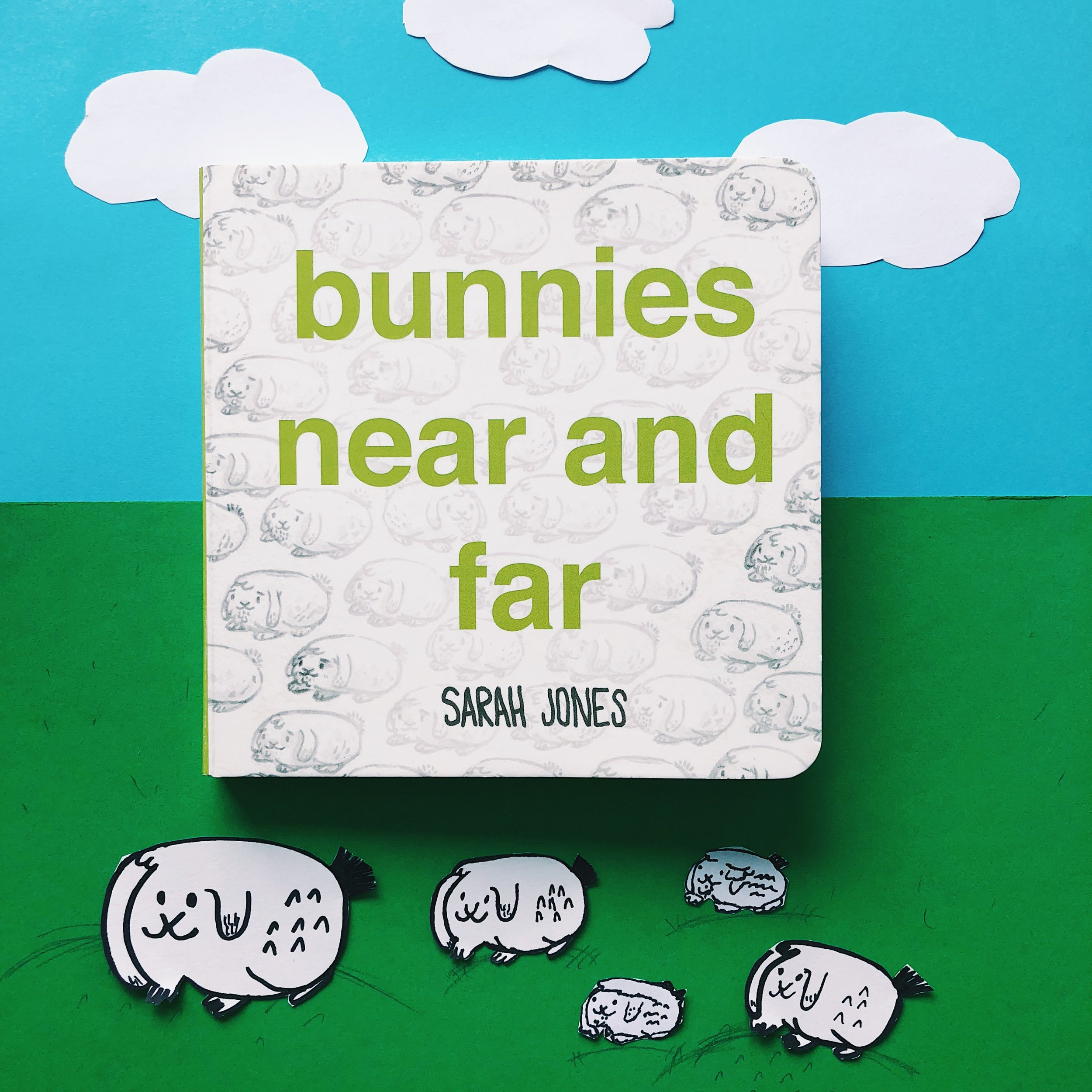Bunnies Near and Far , written and illustrated by Sarah Jones!