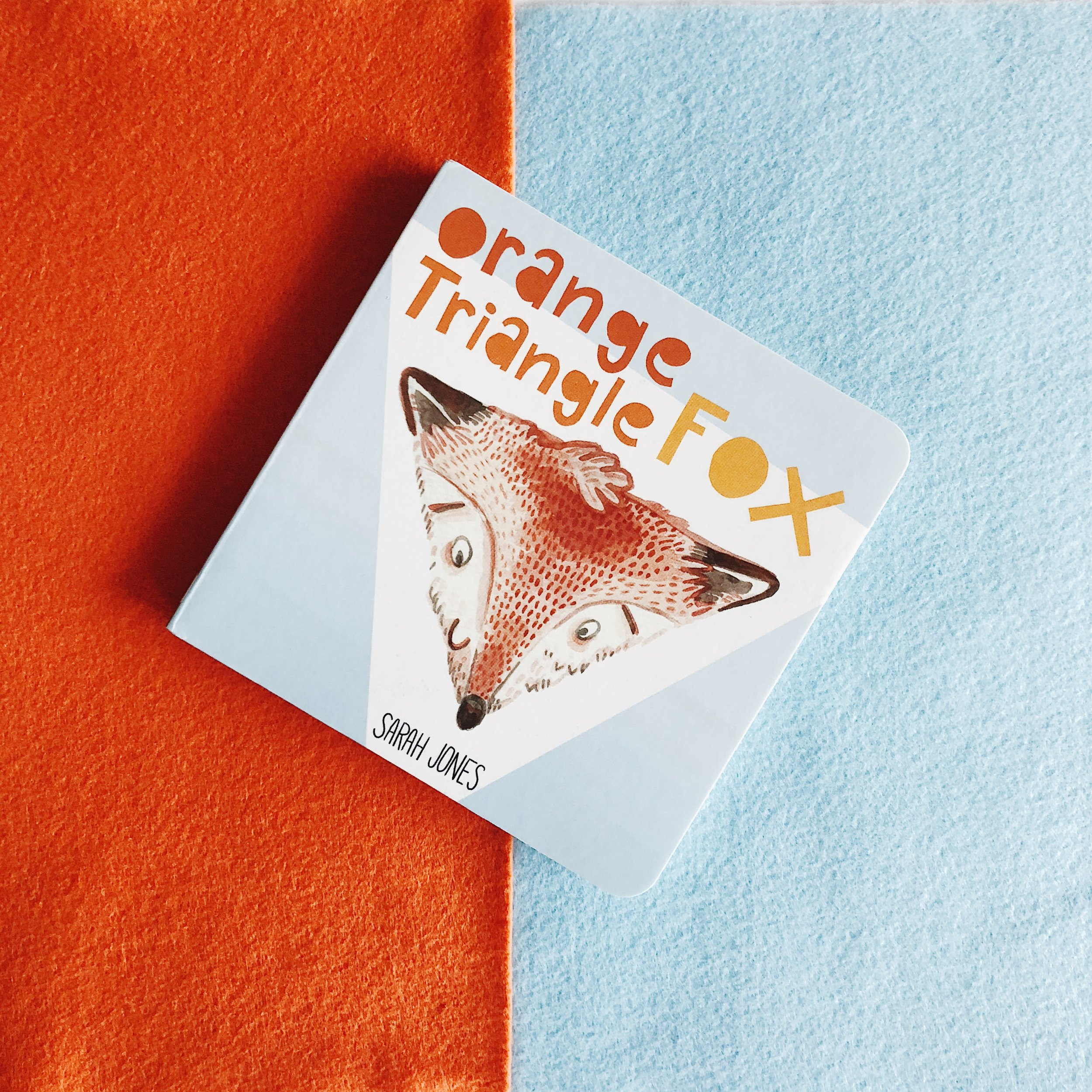 Orange Triangle Fox , written and illustrated by Sarah Jones, was the first completed book in the ROYGBaby series!