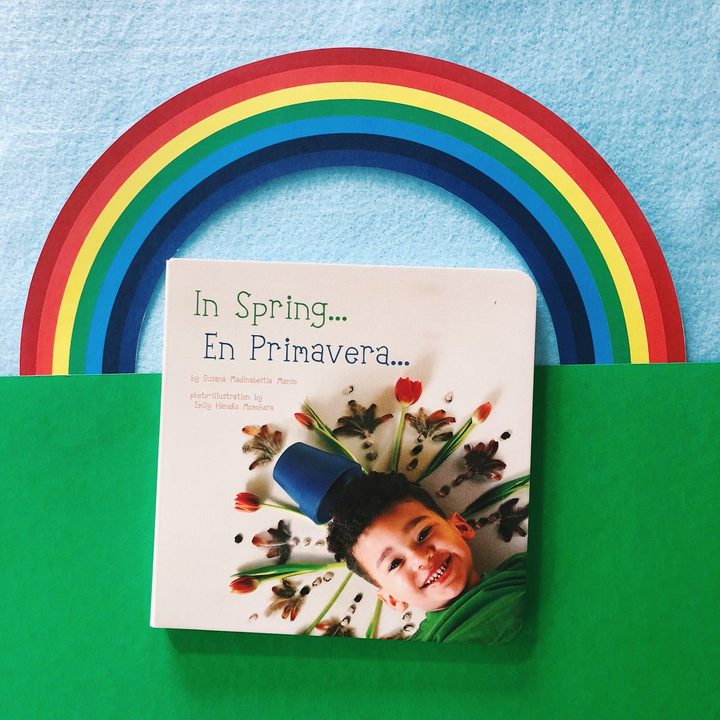 """""""In spring… Rainbows paint the sky. I want to paint like a rainbow!   En primavera… Los arcos iris pintan el cielo. ¨¡Quiero pintar como un arco iris!""""     In Spring…En Primavera…   written by Susana Madinabeitia Manso with photo-illustration by Emily Hanako Momohara"""