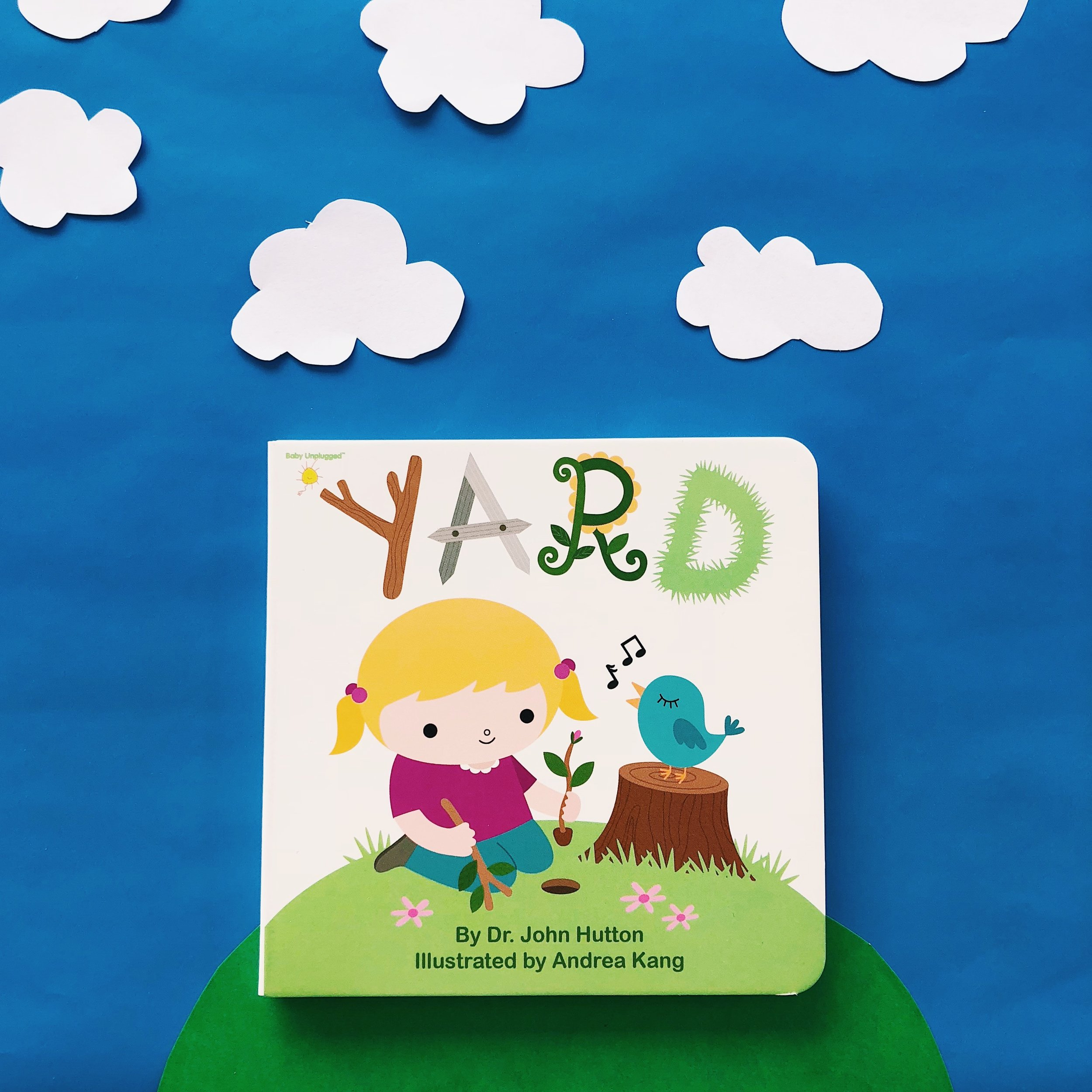 Yard   written by Dr. John Hutton and illustrated by Andrea Kang