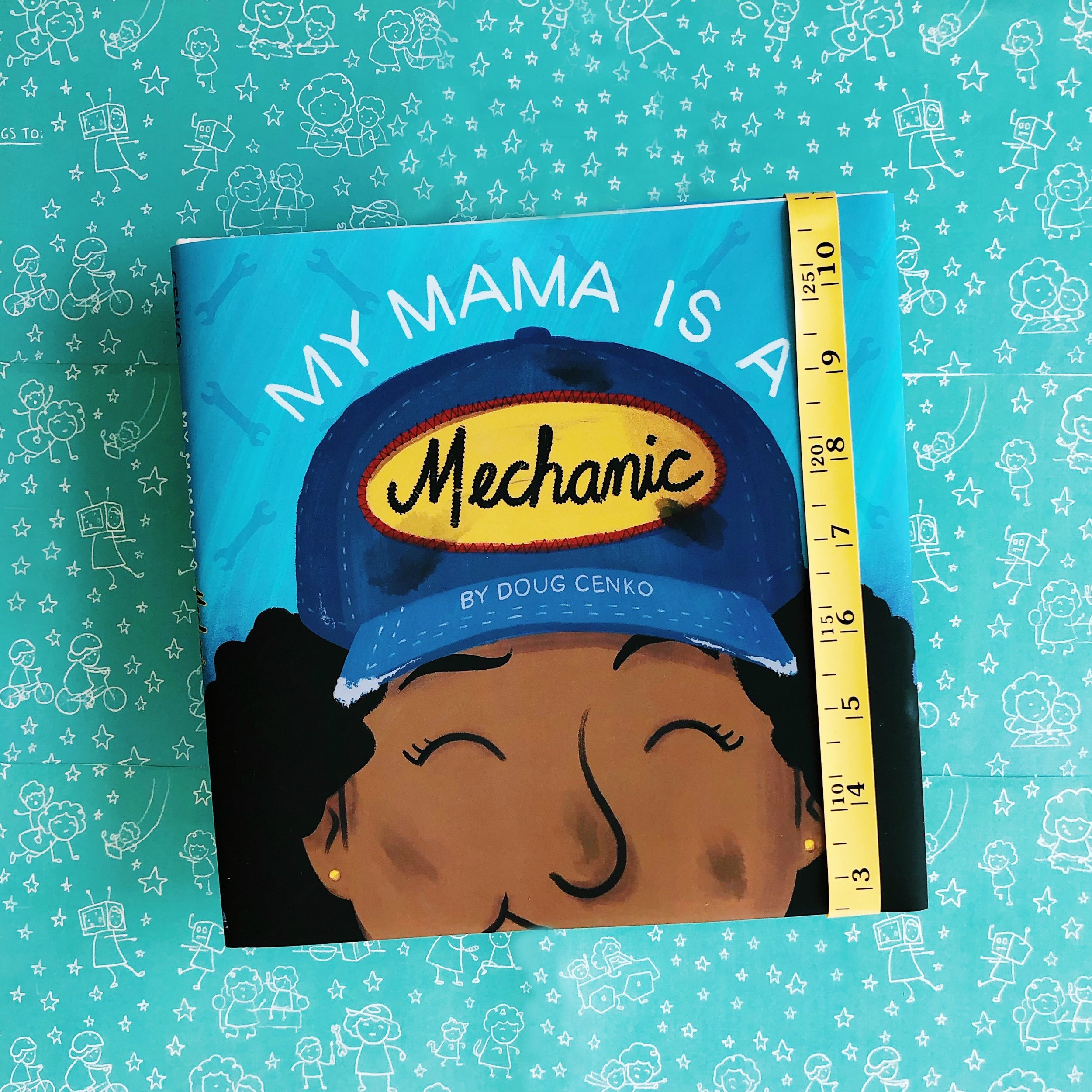 My Mama is a Mechanic     written and illustrated  Doug Cenko
