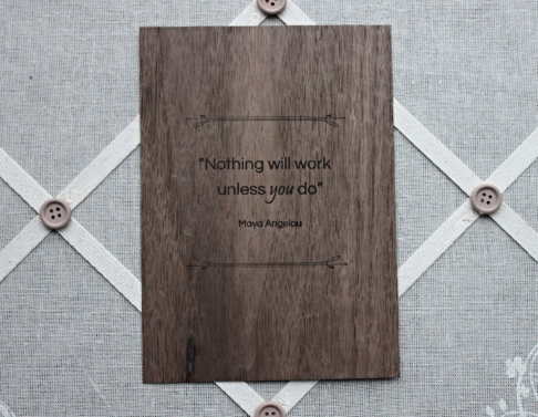 maya angelou quote - wood veneer 2