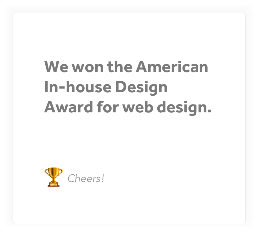 Won the american in-house design award