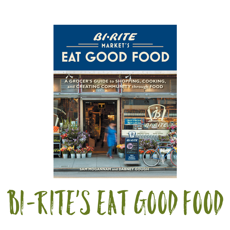 Bi-Rite's Eat Good Food