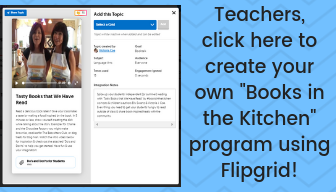 Teachers,Click here to create your own _Books in the Kitchen_ program using Flipgrid!.png