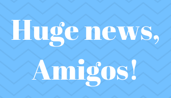 Huge news, Amigos!.png
