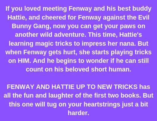 Copy of This lovable new series introduces a little dog with a GIANT personality! Fenway is an excitable and endlessly energetic Jack Russell terrier. He lives in the city with Food Lady, Fetch Man, and—of course—h.png