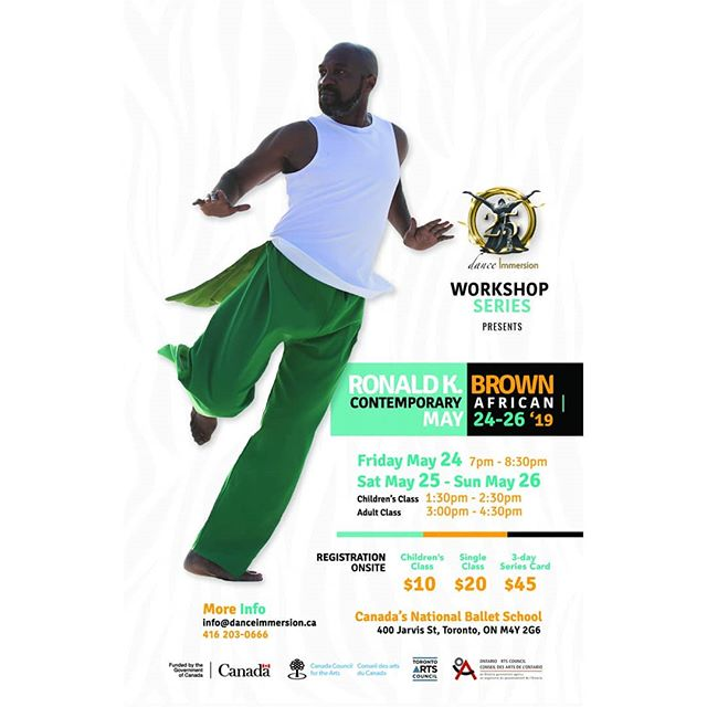 dance Immersion is incredibly excited to be welcoming back Ronald K. Brown in May! He and his extraordinary company Evidence were last here in February 2018 where they performed in our annual Showcase Presentation and put on a breathtaking show!  This year, Ronald is bringing us not one, not two but THREE days of contemporary African dance workshops! So mark May 24th, 25th and 26th down on your calendars!  To register, e-mail our Program Manager Ellie Govinden at ellie@danceimmersion.ca  Workshops will take place at Canada's National Ballet School: 400 Jarvis St, Toronto, ON M4Y 2G6  Prices: Adult class $20, Children's class $10, Three day series card: $45  Friday May 24, 2019 (Studio 5C) 7:00PM - 8:30PM  Saturday May  25, 2019 (Studio 6D)  CHILDRENS CLASS 1:30PM-2:30PM ADULT CLASS 3:00PM - 4:30PM  Sunday May 26, 2019 ( Studio 6D)  CHILDRENS CLASS 1:30PM - 2:30PM ADULT CLASS 3:00PM - 4:30PM  We can't wait to dance with you!  #danceTO #dancersofinstagram #blackexcellence #artsinTO #ronaldkbrown  #contemporaryafrican #dancewithus #danceimmersion
