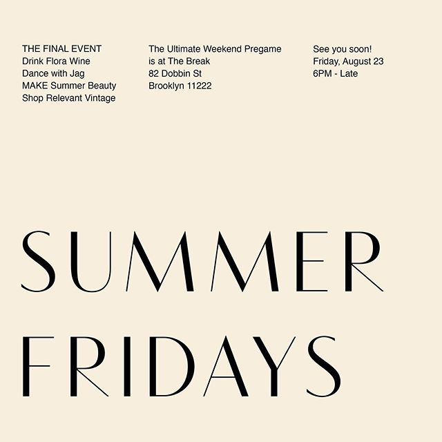 IT'S THE LAST SUMMER FRIDAY and we're going out with a bang, biatch! swing by for all your faves - @florawines, @jaggill_, @rocky_mua, @makebeautyofficial and us, of course! thank you for making this a season to remember. now let's rage! #thebreakIRL