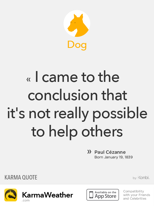 Chinese Zodiac Quotes: Dog #Cezanne