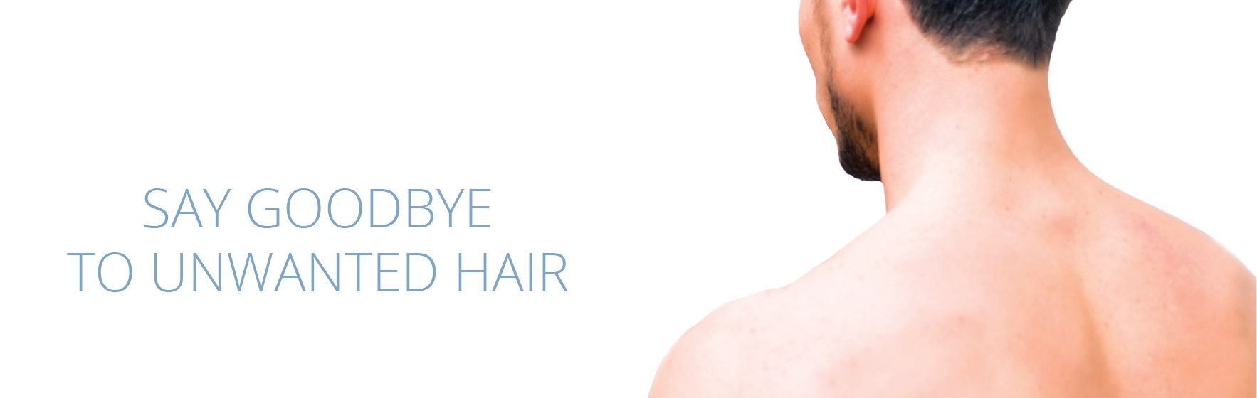 SAY HELLO TO LASER HAIR REMOVAL -