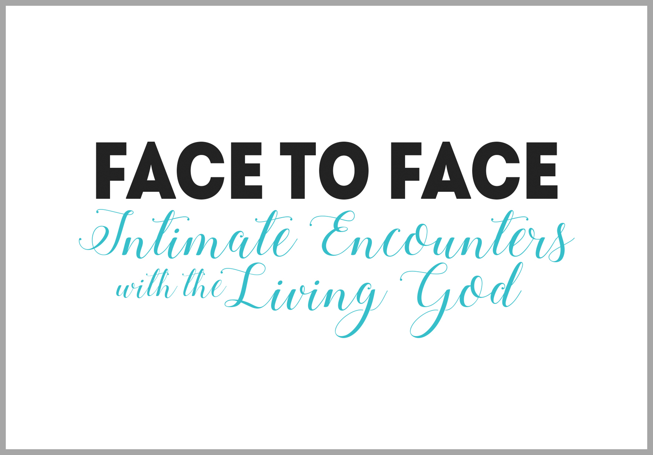 Face to Face Living God.jpg