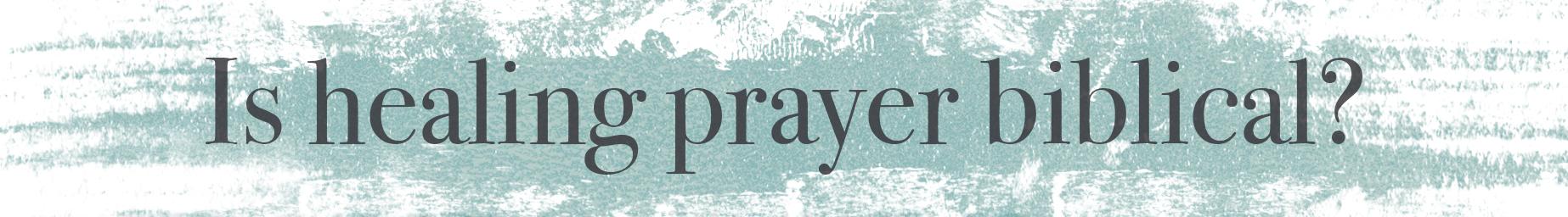 Healing prayer biblical.jpg