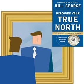 Discover Your True North by Bill George