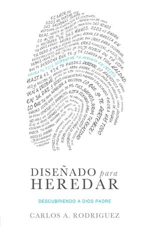 <strong>Diseñado para Heredar</strong><br>Carlos A. Rodriguez
