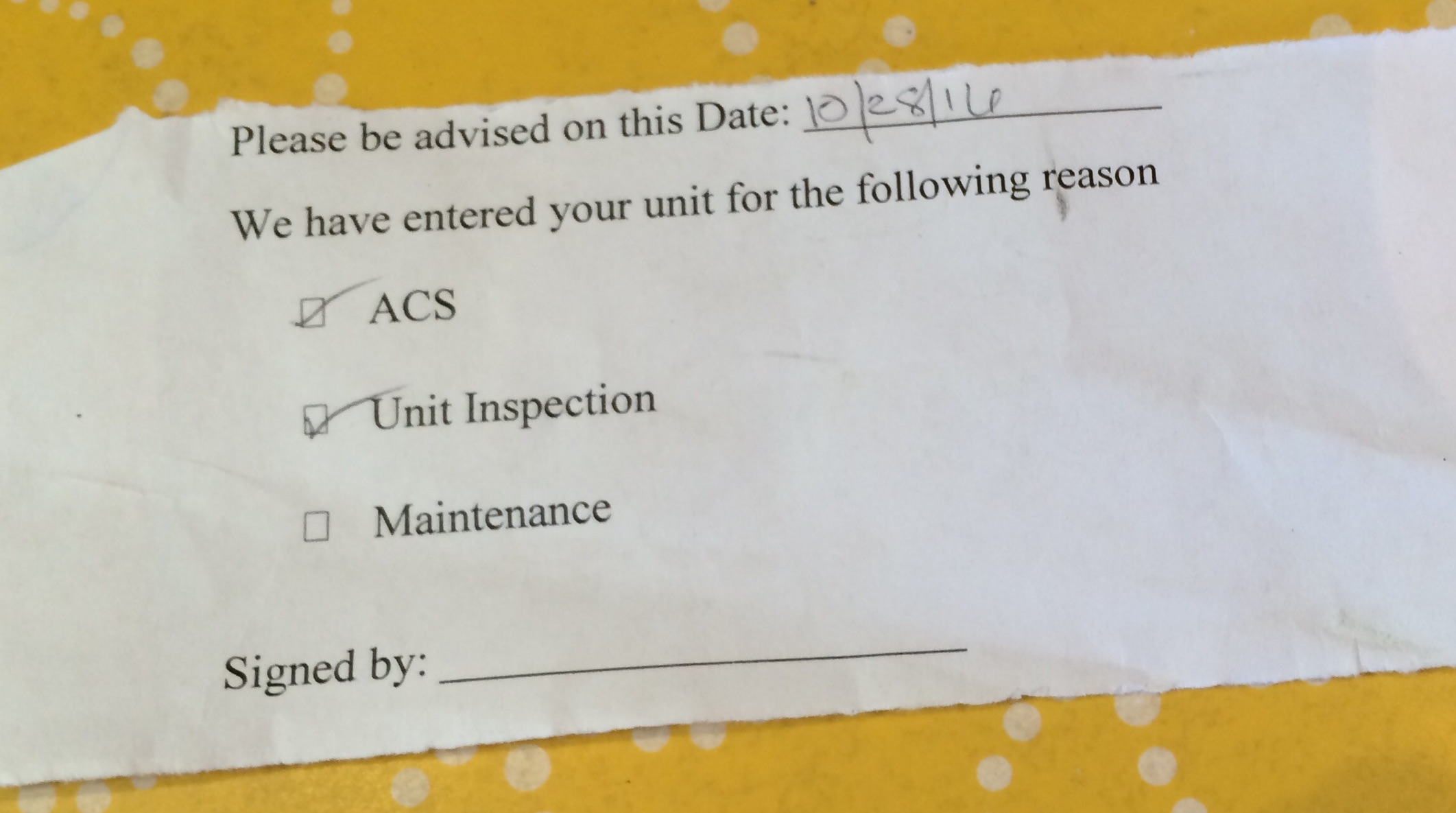 "This pro forma document from one Manhattan shelter notifies residents when their shelter unit has been entered while they were away. ""ACS"" appears as the first reason for entry, more prominent than ""unit inspection"" and even ""maintenance."""