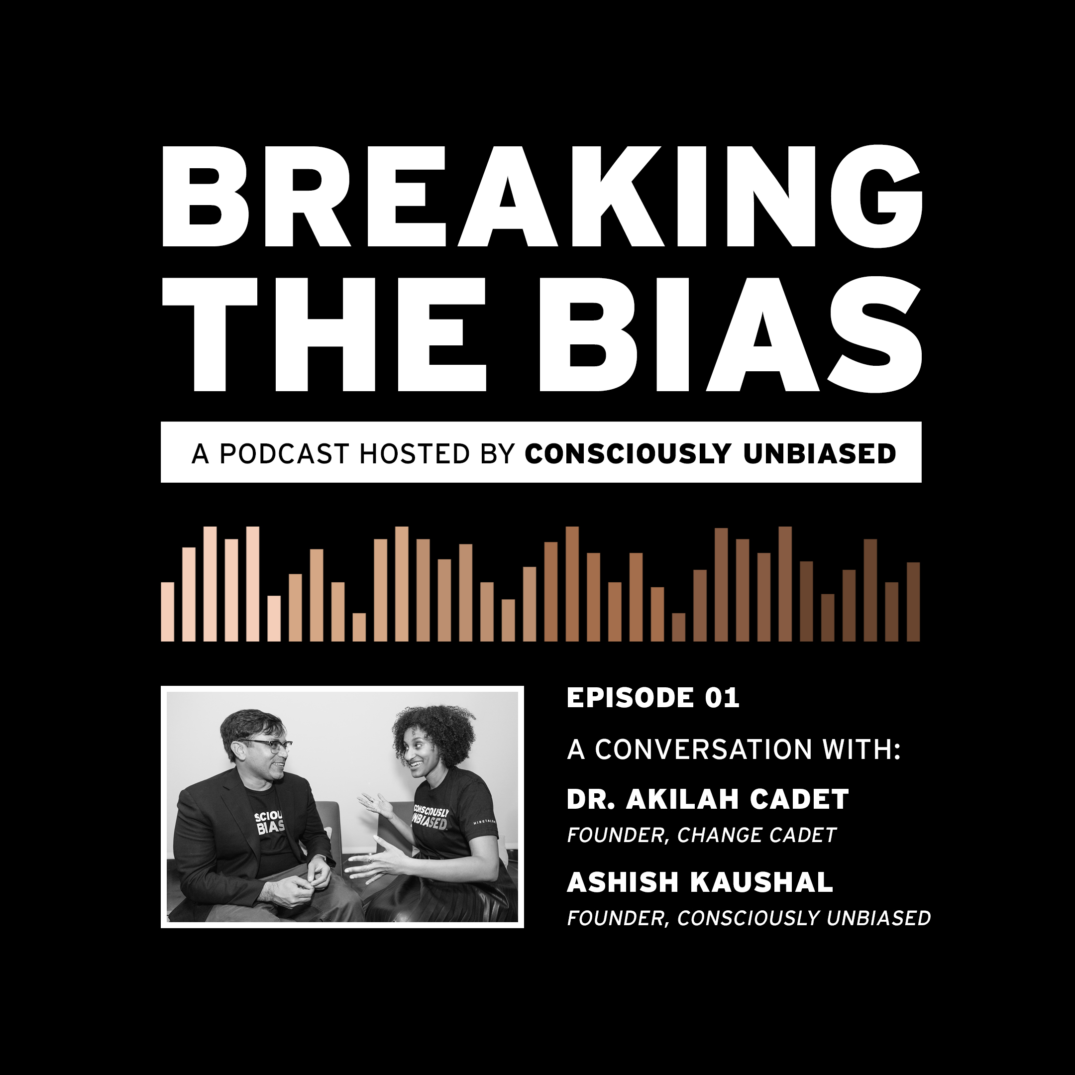 Breaking the Bias Podcast   Dr. Cadet interviews Ashish Kaushal, CEO of   Hire Talent   and Co-Founder of   Consciously Unbiased  . Listen on   Spotify  !