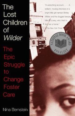 The Lost Children of Wilder by Nina Bernstein (Pantheon, 2001)