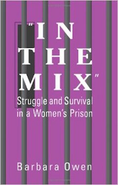 In the Mix: Struggle and Survival in a Women's Prison (SUNY Press, 1998)