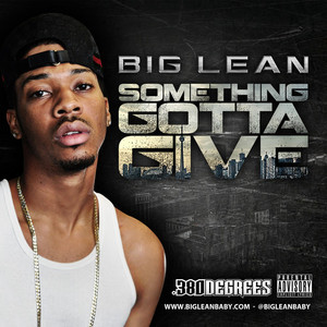 2011   - Big Lean // Something Gotta Give    Download