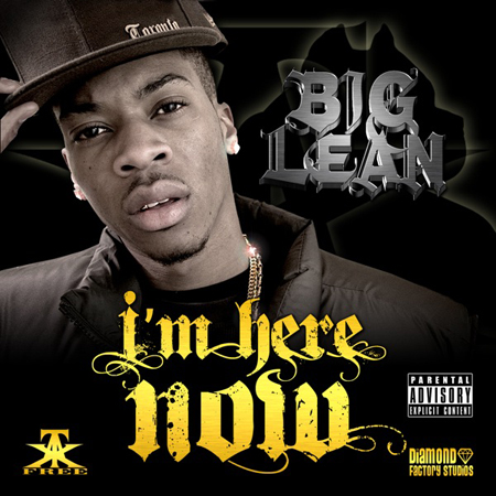 2010 - Big Lean // I'm Here Now    Download