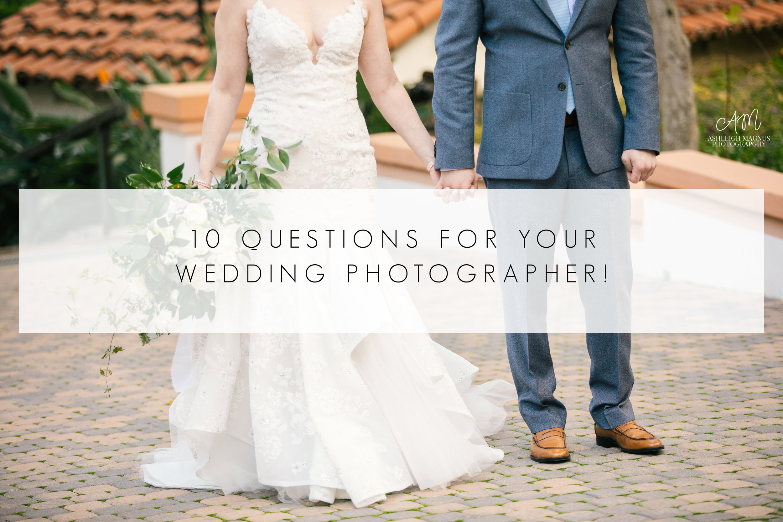10 QUESTIONS FOR YOUR WEDDING PHOTOGRAPHER