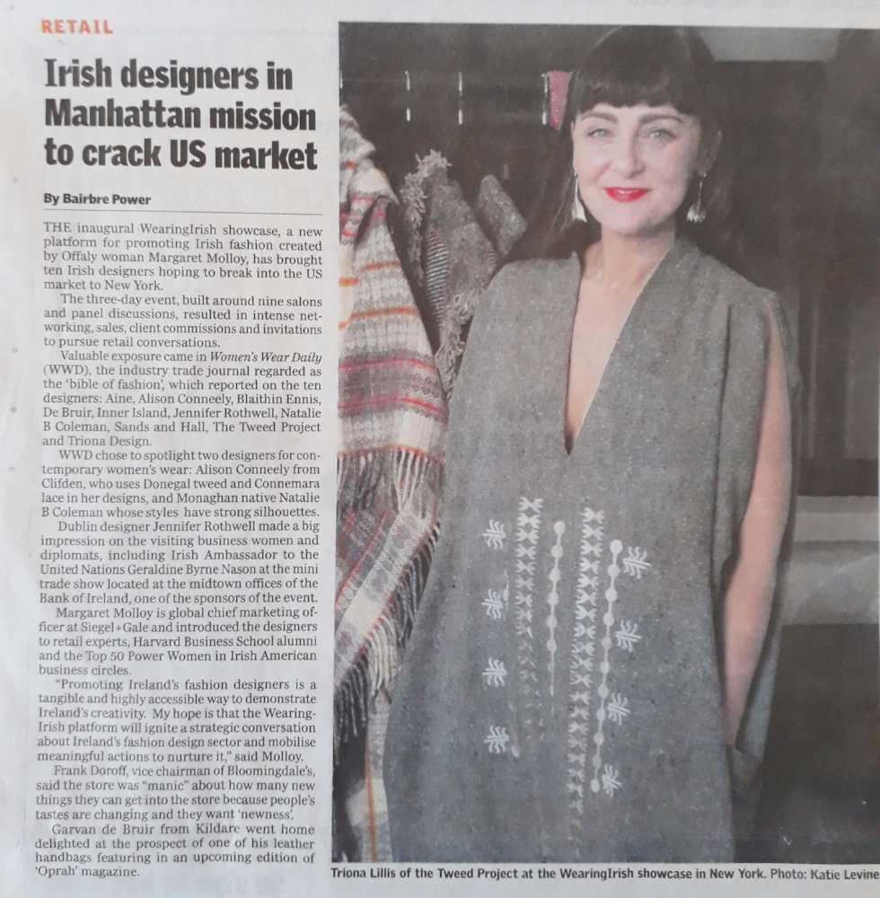 """Jennifer was one of the 10 designers selected for the WearingIrish showcase in New York, created by Offaly woman Margaret Molloy. As the journalist Bairbre Power highlighted, in her article,""""Jennifer made a big impression on the visiting business women and diplomats, including Irish Ambassador to the United Nations Geraldine Byrne Nason"""".  (Sunday Independent, 27th May 2018)"""