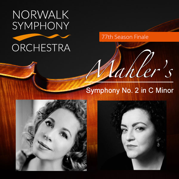 - On May 20th at 8:00 p.m., the Norwalk Symphony Orchestra presents Mahler's Symphony No. 2 in C minor,