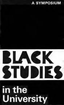 Black Studies in the University  edited by Armstead Robinson, Craig C. Foster and Donald H. Oglivie (Yale University Press, 1969)