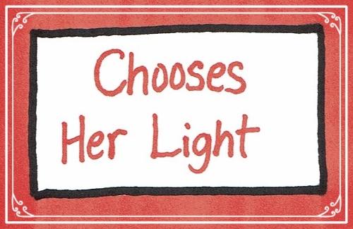 Chooses Her Light