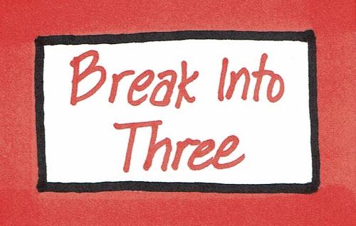 Break Into Three.jpg