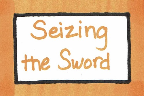 Seizing the Sword