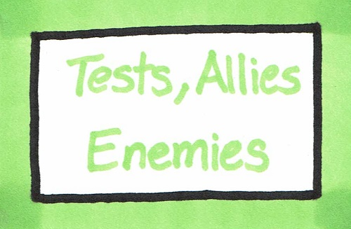 Tests, Allies, Enemies