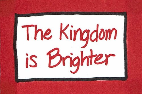 The Kingdom Is Brighter