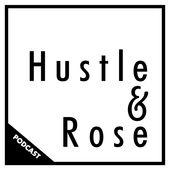 hustle and rose.jpeg