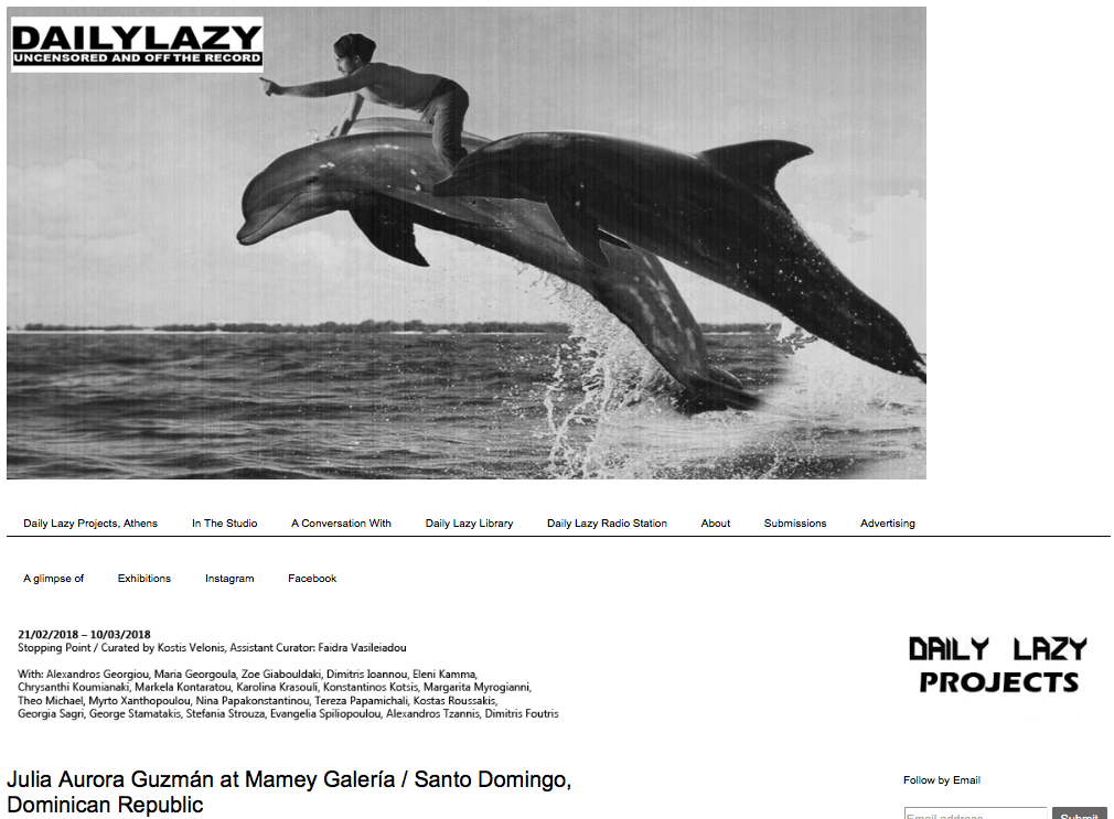 DAILY LAZY - Julia Aurora Guzmán's solo exhibition How to Stand at Mamey Galería, Santo Domingo makes appearance in Athens based Daily Lazy; an alternative platform that showcases new artwork from around world. Read here.