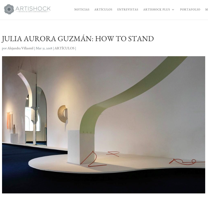 ARTISCHOCK - Alejandra Villasmil, founder and director of Artischock, a website of contemporary art with an emphasis on Latin America, reviews Julia Aurora Guzmán's solo exhibition How to Stand at Mamey Galería, Santo Domingo. Read here.