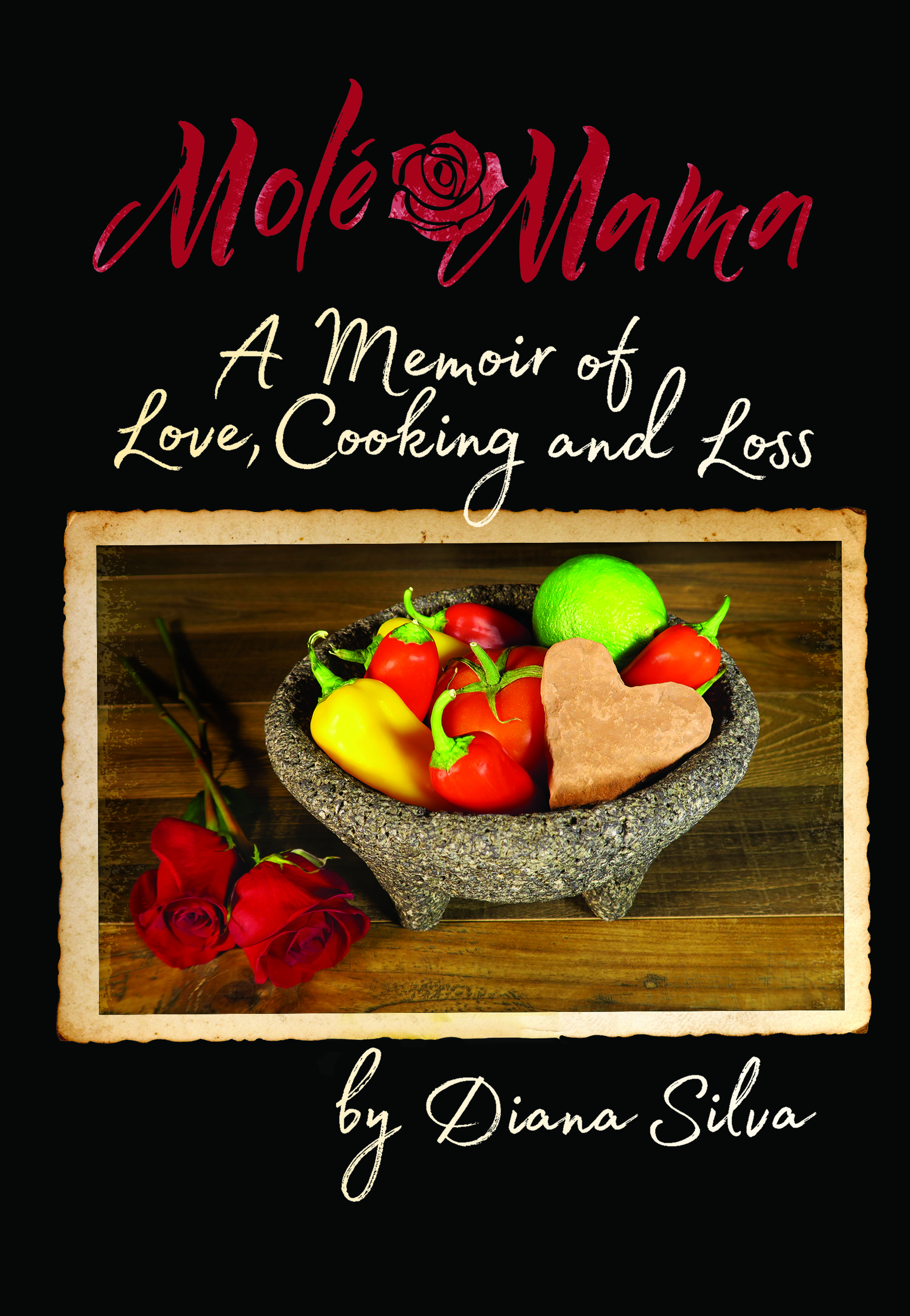 Molé Mama; A Memoir of Love, Cooking and Loss