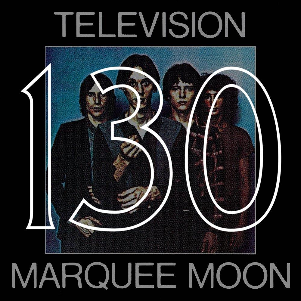 130 Marquee Moon.jpg