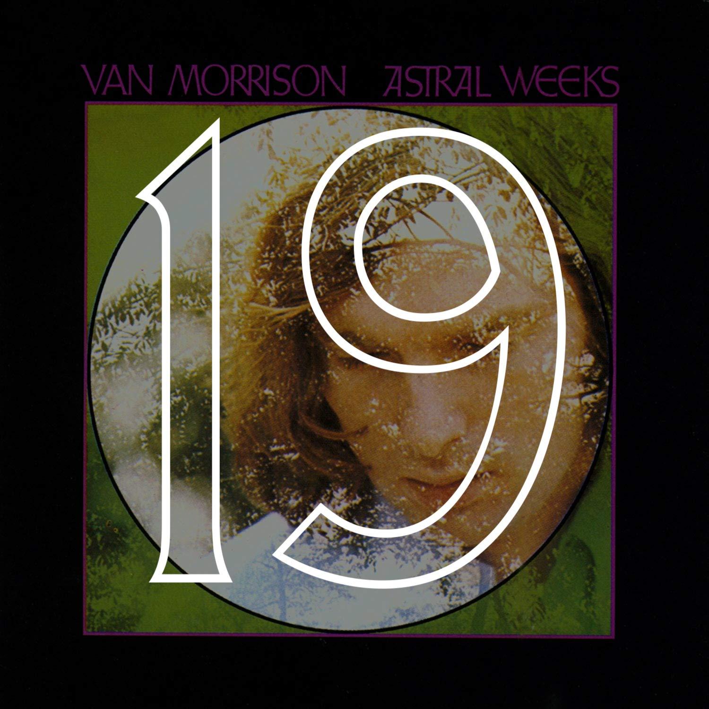 19 Astral Weeks.jpg