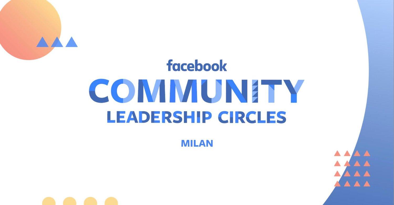 Milan Community Lead presso Community Leadership Circles di Facebook