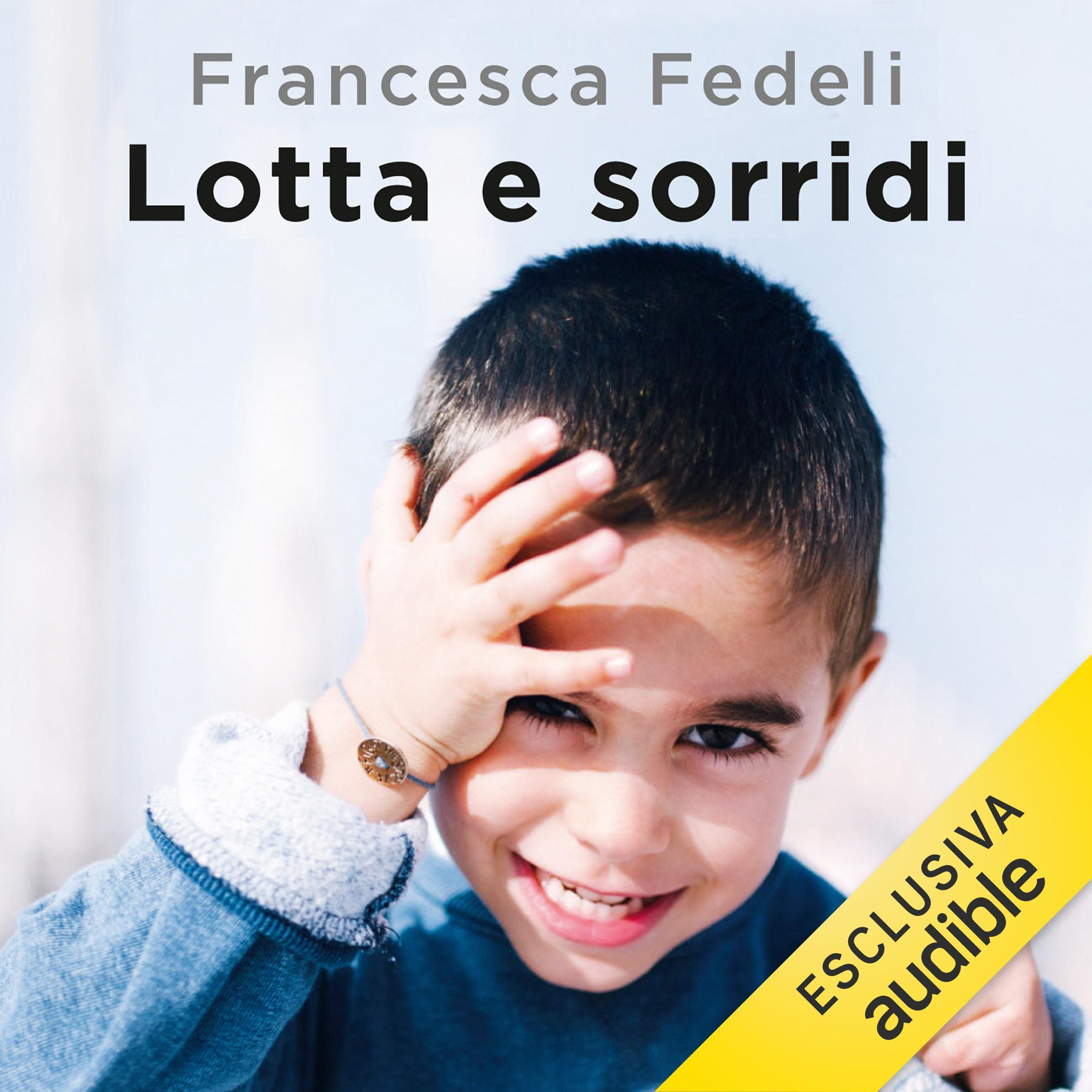 Lotta e sorridi.  Una storia d'amore e scienza. (AUDIOLIBRO)   di Francesca Fedeli, letto da Claudia Razzi   Dal 6/10/2019, in occasione della giornata mondiale della Paralisi Cerebrale, potrai ascoltare anche la versione audiolibro dal portale Audible  https://www.audible.it/pd/Lotta-e-sorridi-Audiolibri/B07YGWJKJR?qid=1570347244