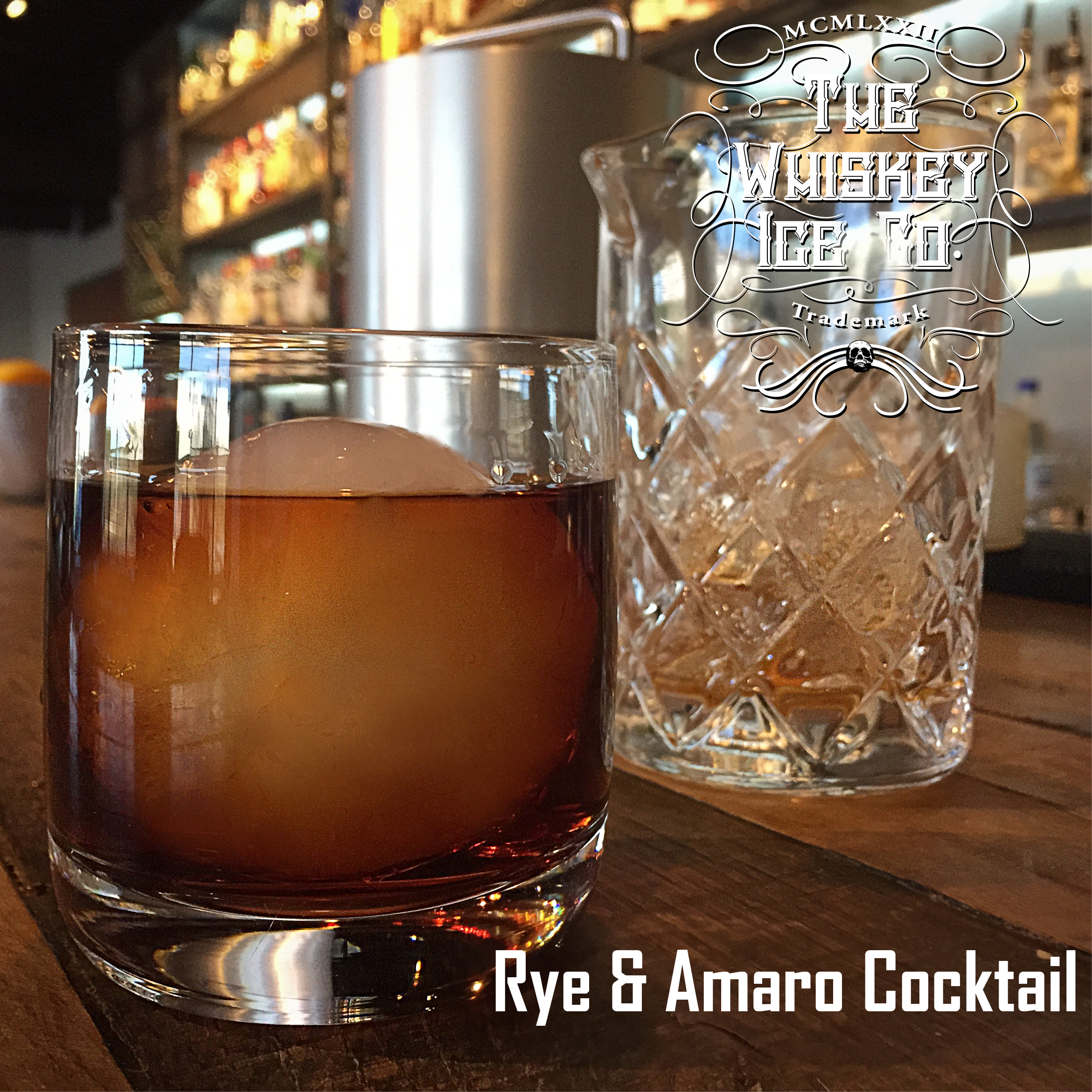 Whiskey Ice Co. Rye & Amaro Cocktail with Ice Ball.png