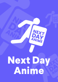 AVOD-POSTER-Next-Day-Anime@2x.png