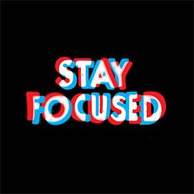Stay Focused.jpg
