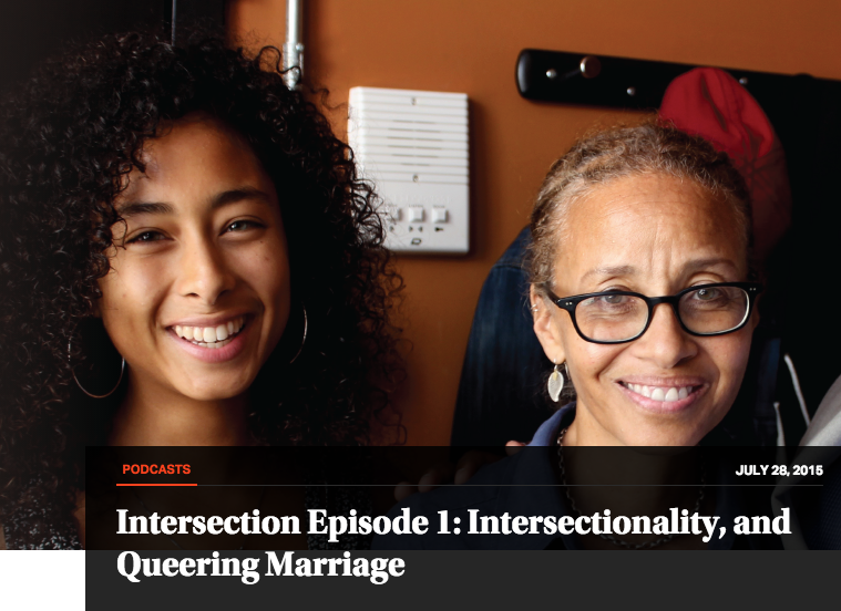 """""""Intersection episode 1: intersectionality, and queering marriage,"""" the new republic podcast, july 28"""
