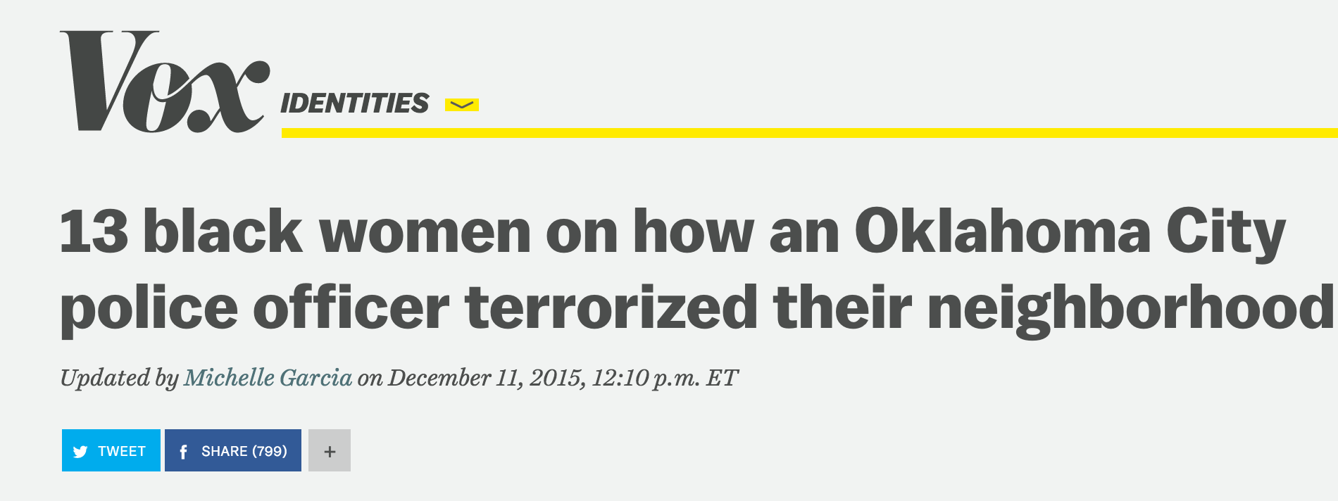 13 Black Women on how an Oklahoma City Police Officer Terrorized their Neighborhood, Vox, 12/11/15.