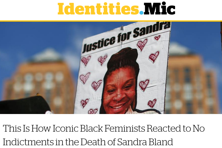This Is How Iconic Black Feminists Reacted to No Indictments in the Death of Sandra Bland, Mic, 12/23/15