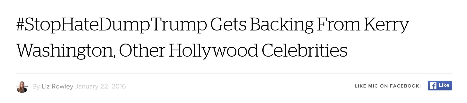 """""""#StopHateDumpTrump Gets Backing From Kerry Washington, Other Hollywood Celebrities,""""  Mic.com , Jan. 22, 2016."""