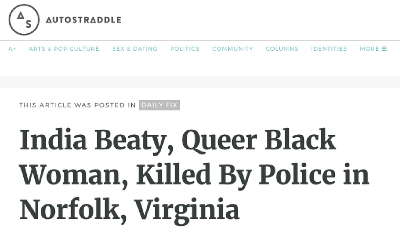 """""""INDIA BEATY, QUEER BLACK WOMAN, KILLED BY POLICE IN NORFOLK, VIRGINIA,"""" AUTOSTRADDLE"""